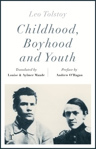 Leo Tolstoy et Andrew O'Hagan - Childhood, Boyhood and Youth (riverrun editions).