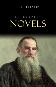 Leo Tolstoy - Leo Tolstoy: The Complete Novels and Novellas.