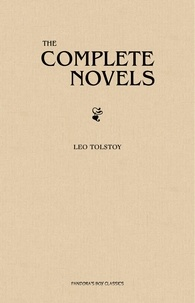 Leo Tolstoy - Leo Tolstoy: The Complete Novels.