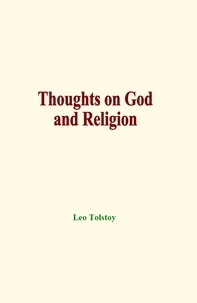 Leo Tolstoy - Thoughts on God and Religion.