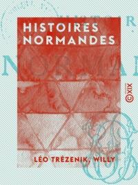 Léo Trézenik et  Willy - Histoires normandes.
