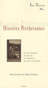 Léo Trézenik et  Willy - Histoires Percheronnes - Le Gars Faignant, La Sacoche, La Solognotte, Feu mon oncle Rabot.