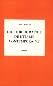Leo Valiani - L'historiographie de l'Italie contemporaine.
