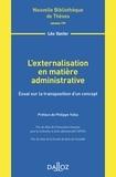 Léo Vanier - L'externalisation en matière administrative - Essai sur la transposition d'un concept.