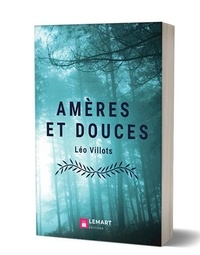 Léo Villots - AMÈRES ET DOUCES.