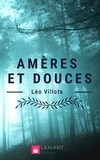 Léo Villots - Amères et douces - Nouvelles.
