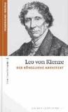 Leo von Klenze - Der königliche Architekt.
