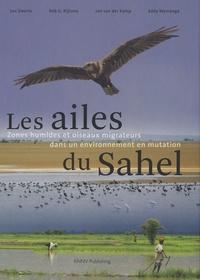 Leo Zwarts et Rob Bijlsma - Les ailes du Sahel - Zones humides et oiseaux migrateurs dans un environnement en mutation.