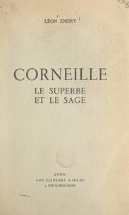 Léon Émery - Corneille - Le superbe et le sage.