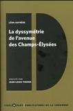 Léon Aufrère - La dyssymétrie de l'avenue des Champs-Elysées.