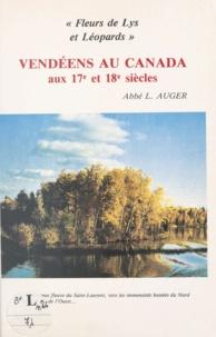 Léon Auger et André Lemesle - Pionniers vendéens au Canada aux 17e et 18e siècles.
