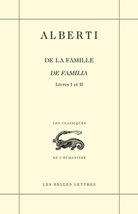 Leon Battista Alberti - De la famille - Livres I et II.