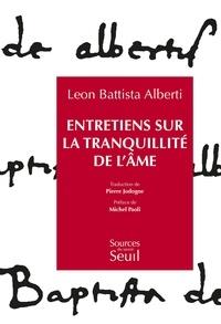 Leon Battista Alberti - Entretiens sur la tranquillité de l'âme.