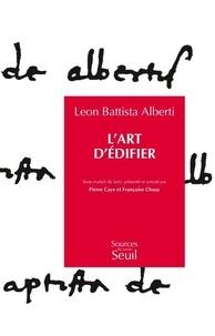 Leon Battista Alberti - L'art d'édifier.