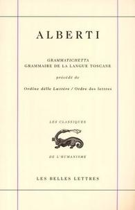 Leon Battista Alberti et Giuseppe Patota - La grammatichetta. - Petite grammaire de la langue toscane.