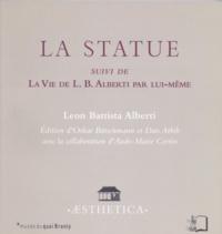 Leon Battista Alberti - La Statue suivi de La Vie de L.B. Alberti par lui-même.