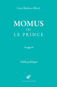 Leon Battista Alberti - Momus ou le prince - Fable politique.