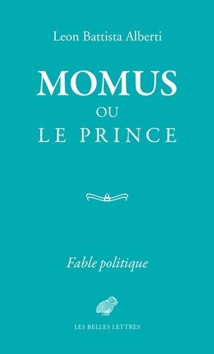 Leon Battista Alberti - Momus ou le prince - Fable politique.