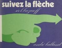 Léon Bazaroff - Suivez la flèche.