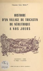 Léon Béchet et André Tzanck - Histoire d'un village du Tricastin, du néolithique à nos jours - Saint-Restitut, Drôme : le village, la paroisse.