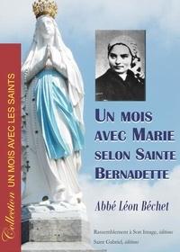 Léon Béchet - Un mois avec Marie selon Sainte Bernadette.
