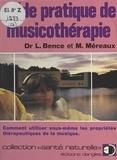Léon Bence et Max Méreaux - Guide pratique de musicothérapie - Comment utiliser vous-même les propriétés thérapeutiques de la musique.