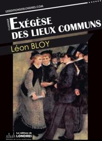 Léon Bloy - Exégèse des lieux communs.