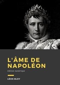 Léon Bloy - L'âme de Napoléon.