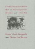 Léon Bloy - L'archiconfrérie de la Bonne Mort - Pour exaspérer les imbéciles.