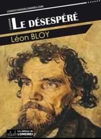 Léon Bloy - Le désespéré.