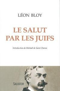 Léon Bloy - Le salut par les Juifs.
