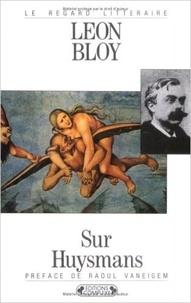 Léon Bloy - Sur J.-K. Huysmans.