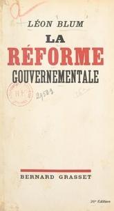 Léon Blum - La réforme gouvernementale.