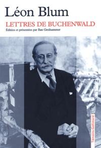 Léon Blum - Lettres de Buchenwald.