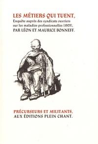 Léon Bonneff et Maurice Bonneff - Les métiers qui tuent - Enquête auprès des syndicats ouvriers sur les maladies professionnelles.