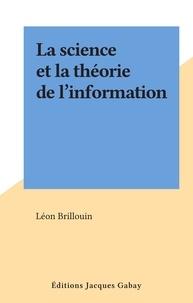 Léon Brillouin - La science et la théorie de l'information.