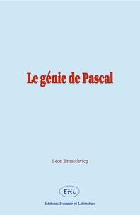 Léon Brunschvicg - Le génie de Pascal.