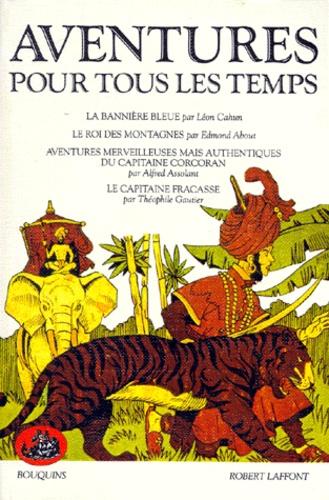 Léon Cahun et Alfred Assollant - Aventures pour tous les temps.