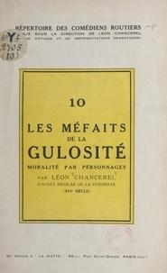 Léon Chancerel et Nicolas de La Chesnaye - Les méfaits de la gulosité - Moralité par personnages.