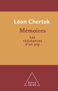 Léon Chertok et Isabelle Stengers - Mémoires - Les résistances d'un psy.
