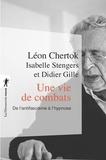 Léon Chertok - Une vie de combats - De l'antifascisme à l'hypnose.
