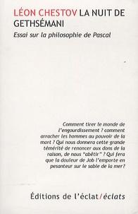 Léon Chestov - La nuit de Gethsémani - Essai sur la philosophie de Pascal.