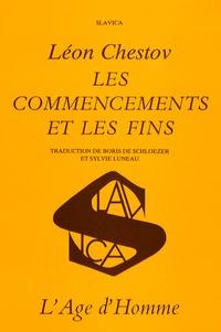 Léon Chestov - Les commencements et les fins.