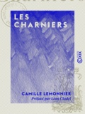 Léon Cladel et Camille Lemonnier - Les Charniers.