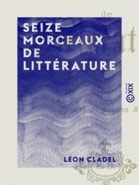 Léon Cladel et Eugène Rapp - Seize morceaux de littérature.