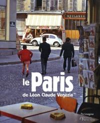 Léon Claude Vénézia - Le Paris de Léon Claude Vénézia.