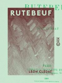 Léon Clédat - Rutebeuf.