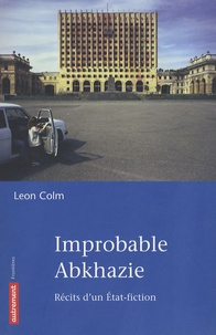 Galabria.be Improbable Abkhazie - Récit d'un Etat-fiction Image