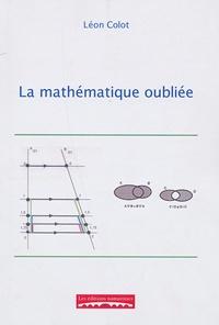 Léon Colot - La mathématique oubliée.