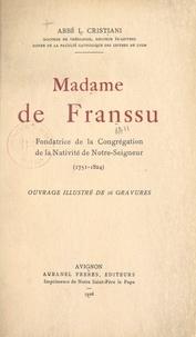 Léon Cristiani - Madame de Franssu - Fondatrice de la Congrégation de la Nativité de Notre-Seigneur, 1751-1824.